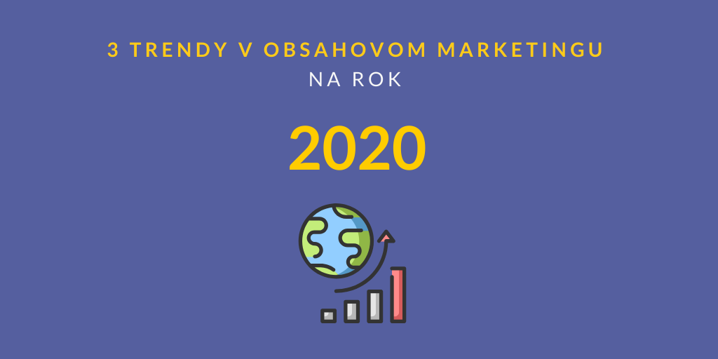 trendy v obsahovom marketingu na rok 2020